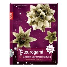"""Buch """"Fleurogami – Elegante Christrosenfaltung"""" Weihnachtliche Blüten-Ideen aus Papier"""