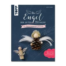 """Buch """"Die Engel der guten Wünsche aus Naturmaterial gebastelt"""" Die Engel der Guten Wünsche – Machen Wünsche wahr und überbringen Botschaften."""
