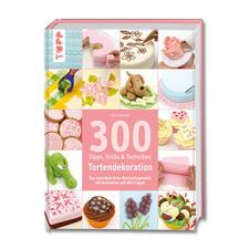"""Buch """"300 Tipps, Tricks und Techniken – Tortendekoration""""."""