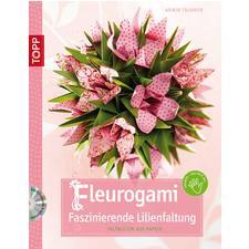 "Buch ""Fleurogami - Faszinierende Lilienfaltung"""