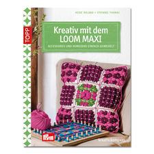 """Buch - Kreativ mit dem Loom Maxi Buch """"Kreativ mit dem Loom Maxi"""""""