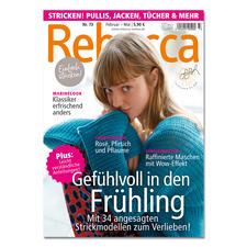 Heft - Rebecca Nr. 73 Gefühlvoll in den Frühling. Mit 34 angesagten Strickmodellen zum Verlieben.