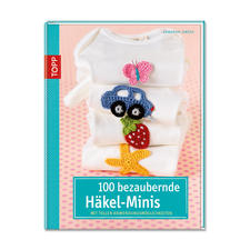 """Buch """"100 bezaubernde Häkel-Minis"""""""