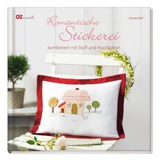 """Buch """"Romantische Stickerei - kombiniert mit Stoff und Applikationen"""" Romantische Stickerei - kombiniert mit Stoff und Applikation"""