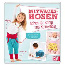 """Buch - Mitwachshosen nähen für Babys und Kleinkinder Buch """"Mitwachshosen nähen für Babys und Kleinkinder""""."""