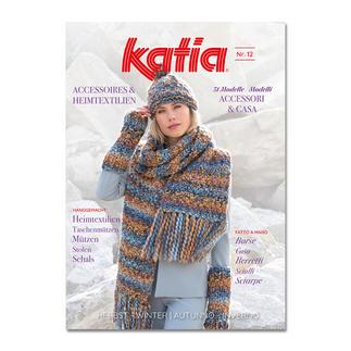 Heft – Katia Accessoires Nr. 12 Schals, Mützen, Schalkragen, Handschuhe, Schals, Kissen, Decken, Taschen und Teppiche ... Ein ganzes Universum an Accessoires für alle Stilrichtungen.